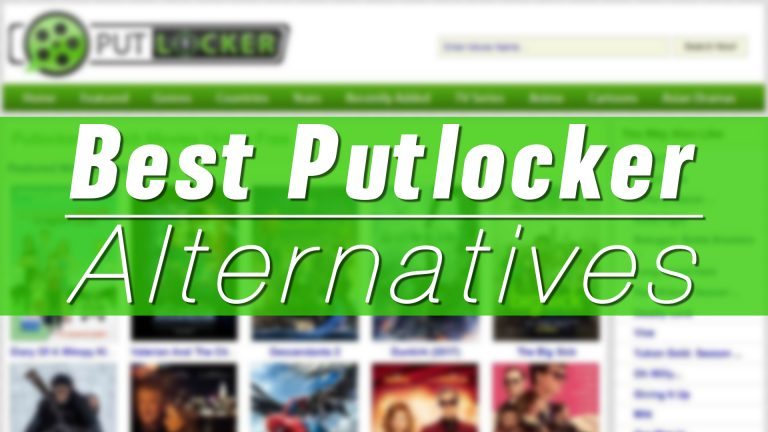 Best Putlocker Alternatives – Watch Free Movies [Updated]