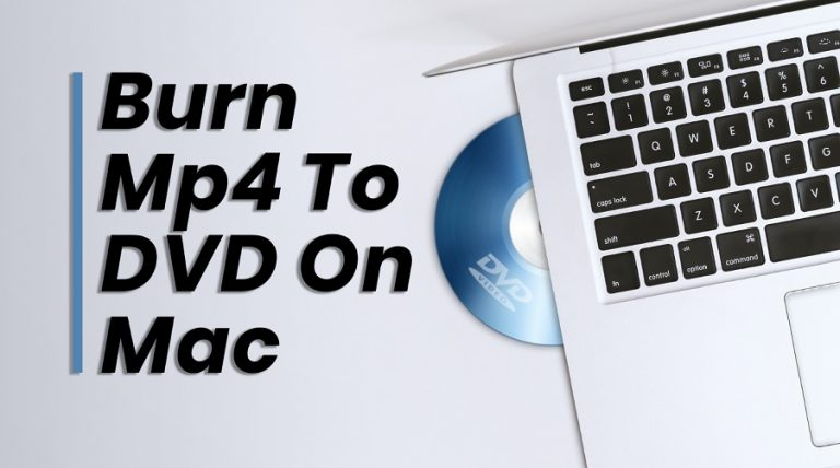 Tutorial: How to burn Mp4 to DVD on Mac?